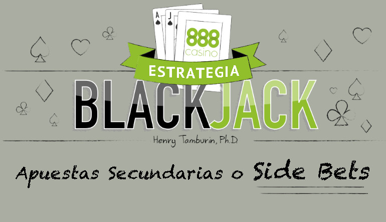Apuestas Secundarias o Side Bets en el Blackjack